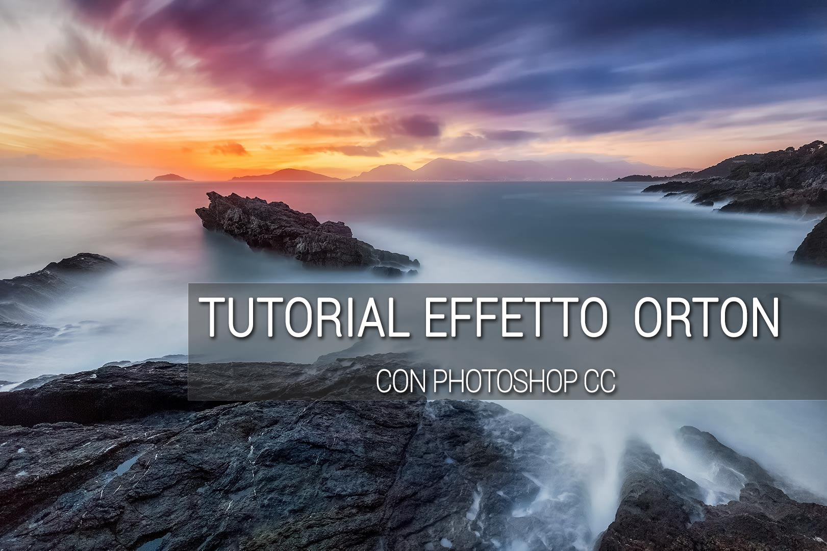 Tutorial Effetto Orton Photoshop
